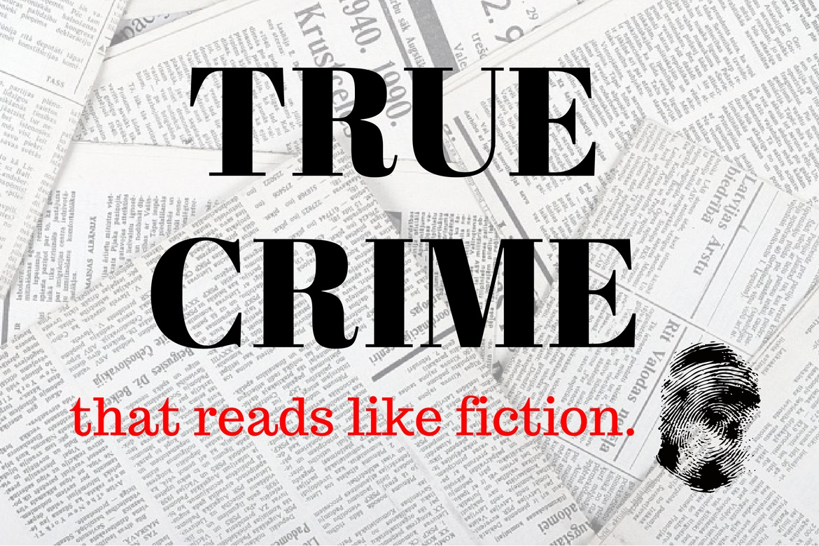 True Crime for Fiction Readers - Borrow. Read. Repeat.