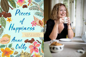 A Letter from Anne Ostby, Author of PIECES OF HAPPINESS