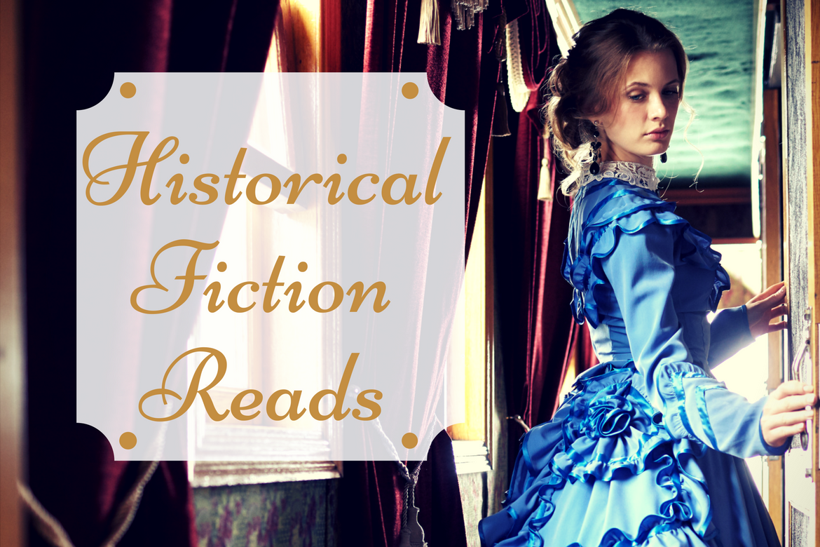 Step into the Past with these Historical Fiction Reads