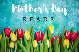 12 Reads for Mother's Day