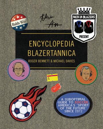 Men in Blazers Present Encyclopedia Britannica - Borrow