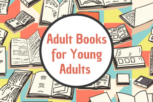 9 Adult Books that Young Adults Will Love