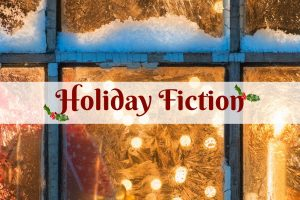 Holiday Fiction for Every Kind of Reader