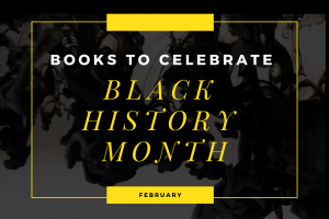 Reads to Celebrate #BlackHistoryMonth