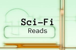 Sci-Fi Reads!