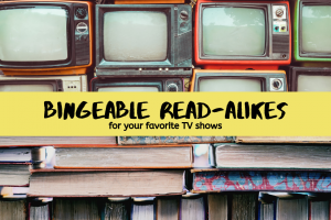 Bingeable Read-Alikes For Your Favorite TV Shows
