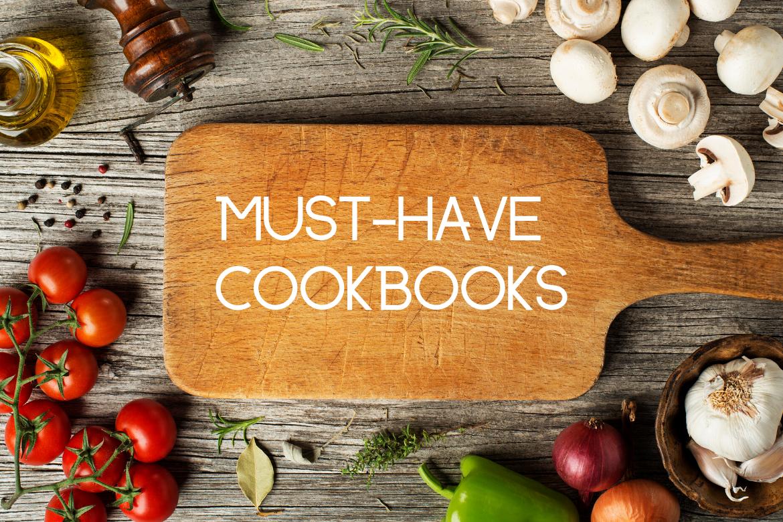 Must-Have Cookbooks