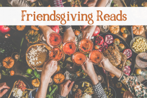 Celebrate Friendsgiving with These Reads