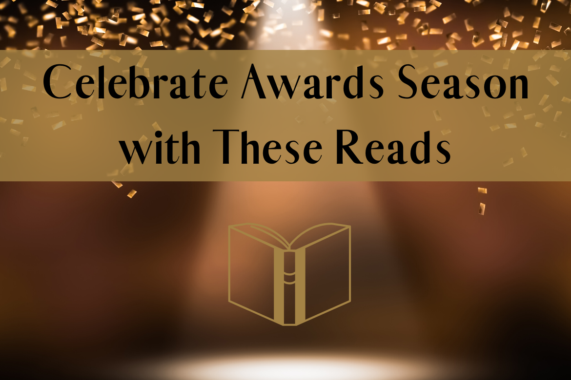 Award Worthy Reads You Don't Want to Miss