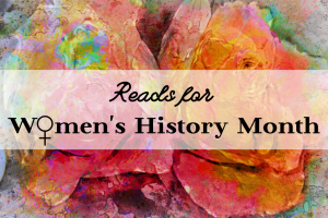 Celebrate Women's History Month with Fierce Female Reads