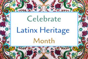 Books That Celebrate #LatinxHeritageMonth