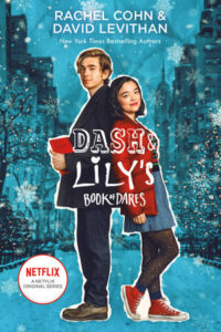 Dash & Lily's Book of Dares (Netflix Series Tie-In Edition)