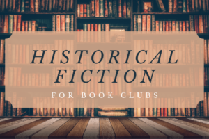 Your Book Club's Next Historical Fiction Read