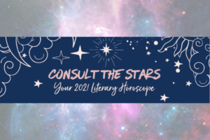 Your 2021 Literary Horoscope