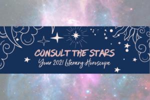 Your 2021 Literary Horoscope