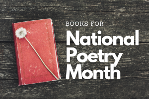 Books for #NationalPoetryMonth