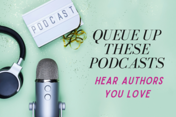 Queue Up These Podcasts, Hear Authors You Love!