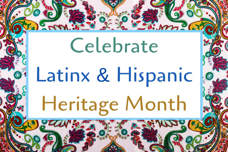Books That Celebrate Latinx & Hispanic Heritage Month